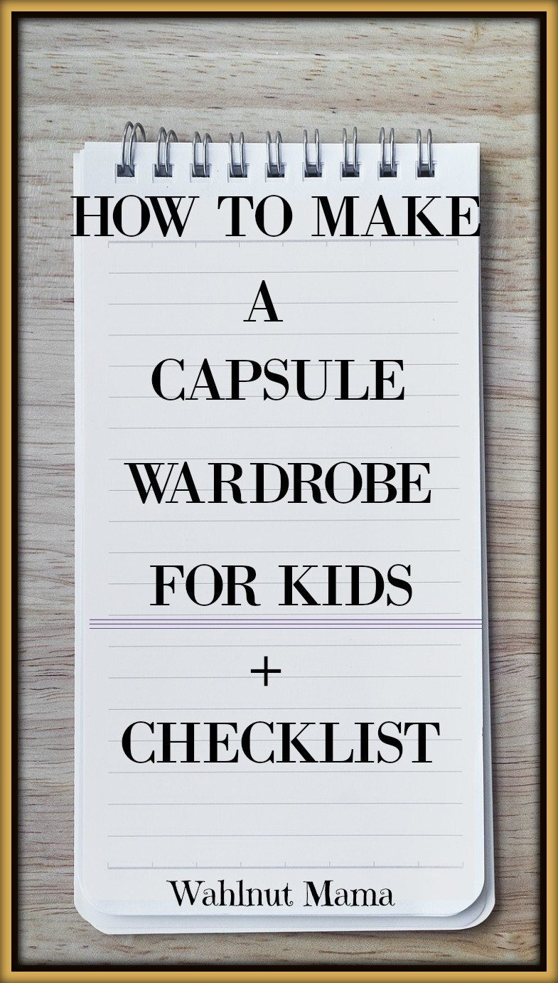 52a8024bb0f0 HOW TO MAKE A CAPSULE WARDROBE FOR KIDS+CHECKLIST - Wahlnut Mama