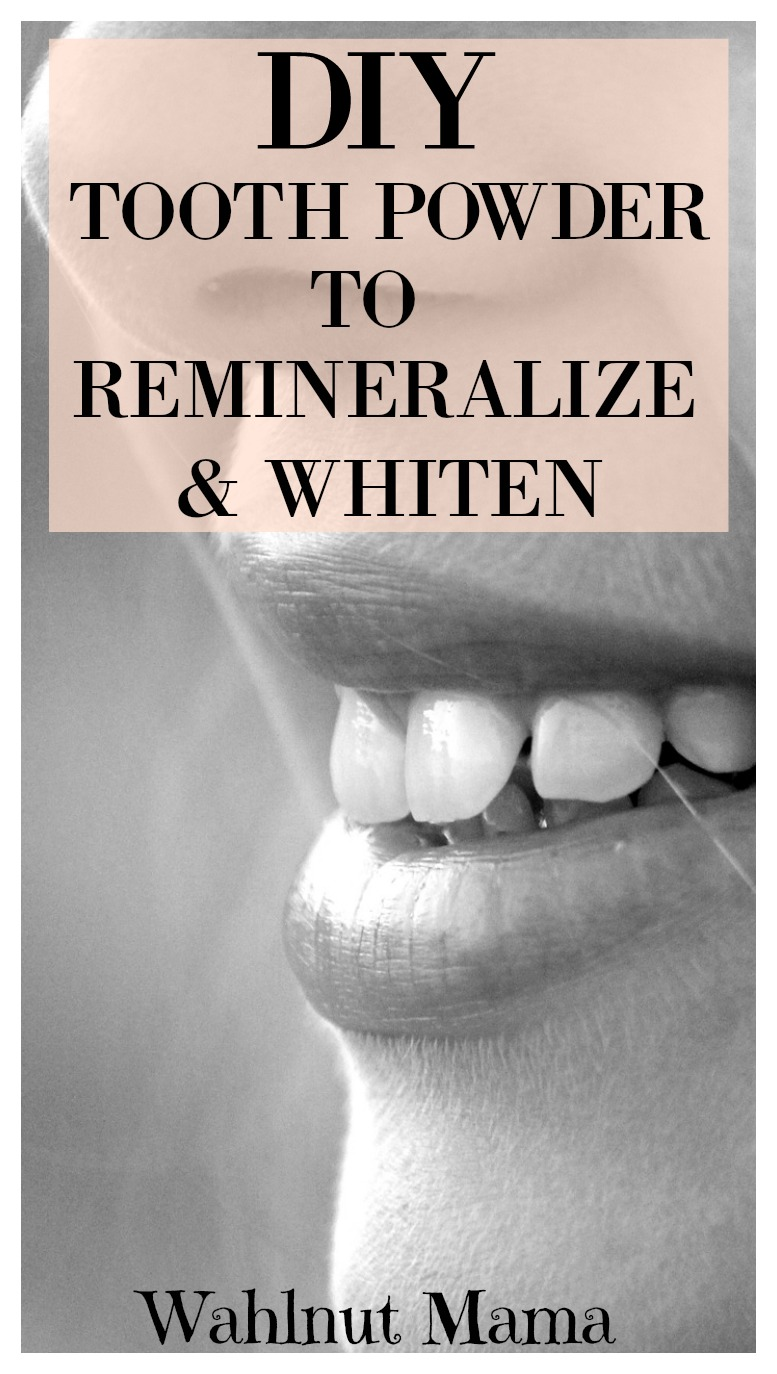 Diy Remineralizing And Whitening Tooth Powder Wahlnut Mama